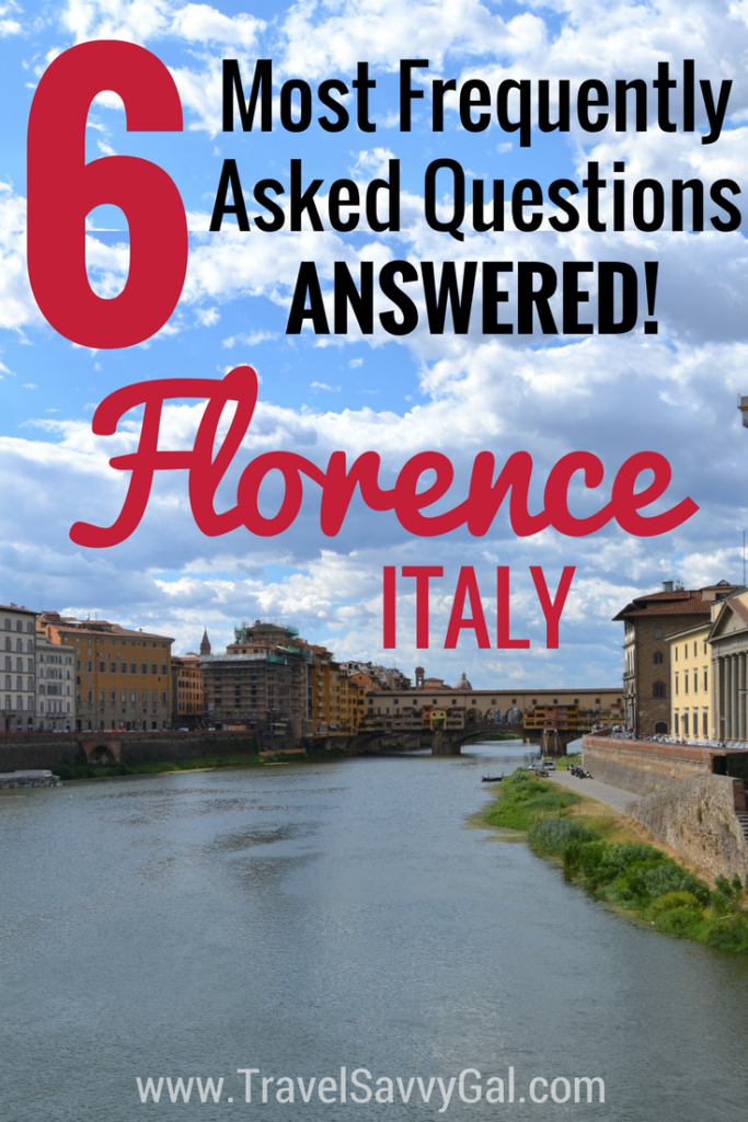 Answered! The most Frequently Asked Questions (FAQs) about travel to Florence, Italy