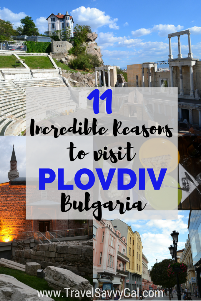 11 Incredible Reasons to Visit Plovdiv Bulgaria
