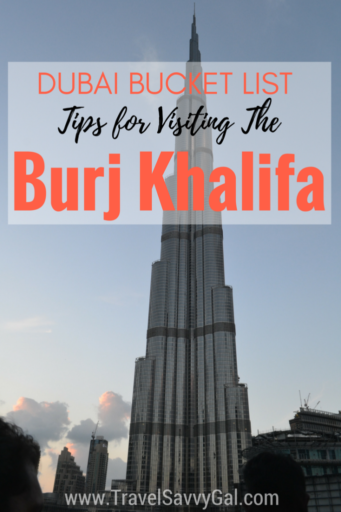 Dubai Bucket List - Tips and What You Need to Know about Visiting the Burj Khalifa