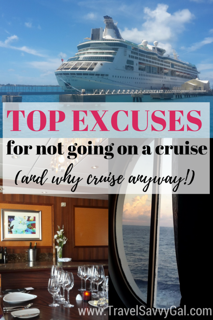 Top 7 Excuses for NOT Going on a Cruise – And Why You Should Anyway!