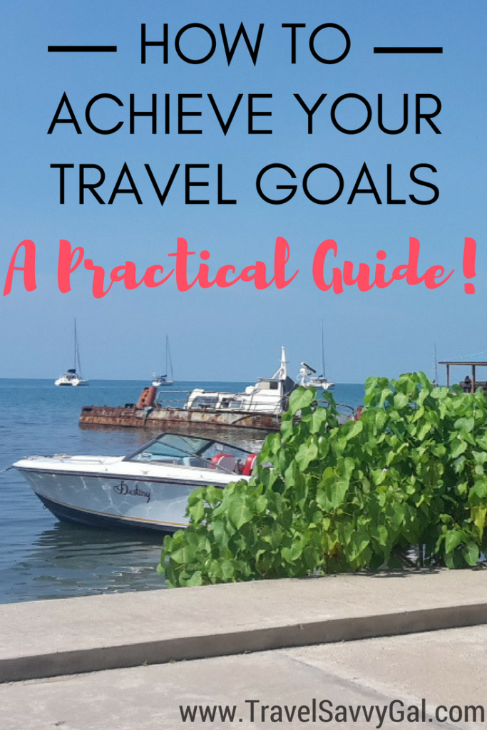 Practical Guide to Achieve Your Travel Goals this Year