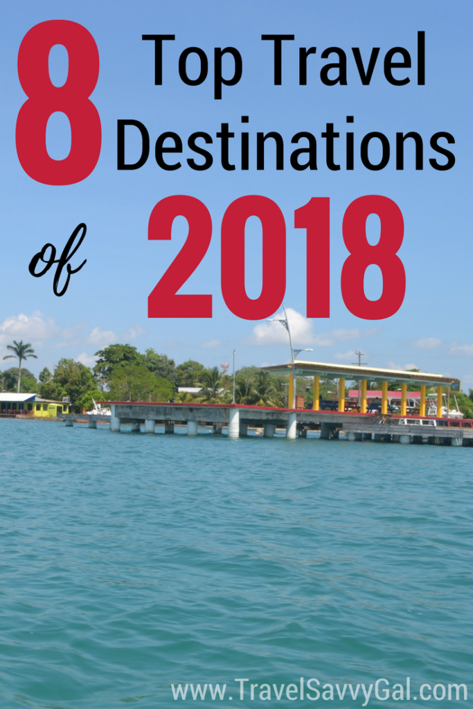 top 8 travel destinations of 2018 travel savvy gal